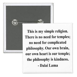 cita 6a de Dalai Lama Pin Cuadrado