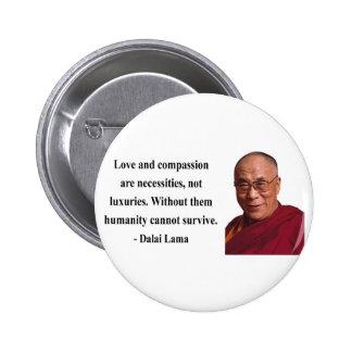 cita 8b de Dalai Lama Pin