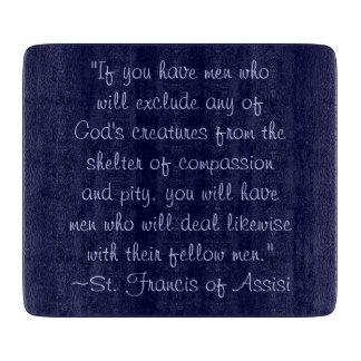 Cita animal de la compasión de St Francis Tabla De Cortar