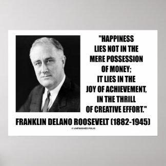 Cita creativa de la felicidad de Franklin Delano R Posters