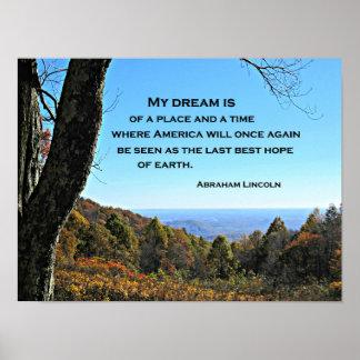 Cita de Abraham Lincoln: Mi sueño está de un lugar Póster