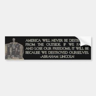 Cita de Abraham Lincoln: Nos destruimos Pegatina De Parachoque