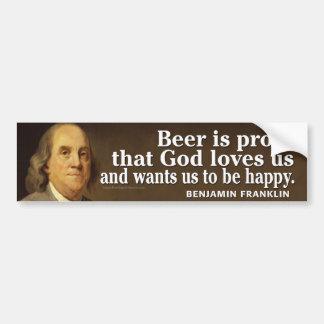 Cita de Ben Franklin en la cerveza y dios Pegatina Para Auto