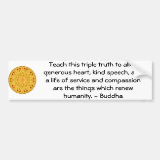 CITA de Buda - enseñe a esta verdad triple… Etiqueta De Parachoque