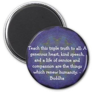 CITA de Buda - enseñe a esta verdad triple…. Imán Redondo 5 Cm