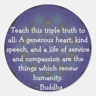 CITA de Buda - enseñe a esta verdad triple… Etiqueta