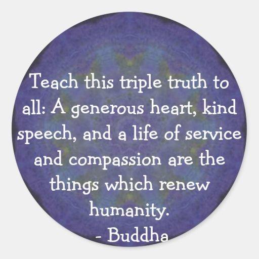 CITA de Buda - enseñe a esta verdad triple…. Etiqueta Redonda