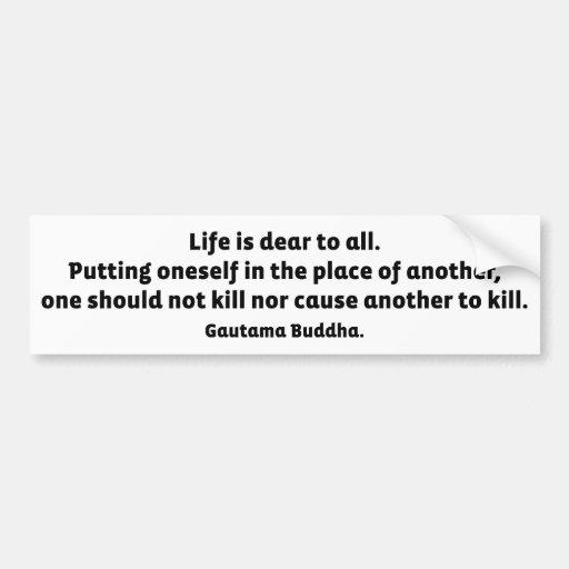 Cita de Buda: La vida es estimada a todos Etiqueta De Parachoque