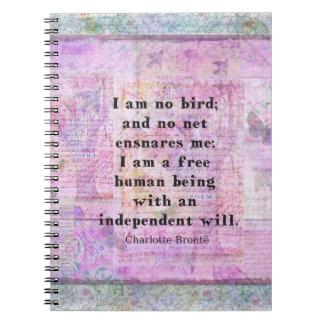 Cita de Charlotte Bronte sobre independencia Libro De Apuntes Con Espiral