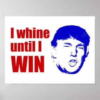 Cita de Donald Trump lloriqueo hasta que GANE - Póster