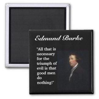 """Cita de Edmund Burke """"toda la que es necesaria… """" Imán Cuadrado"""
