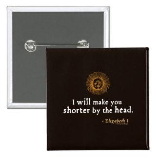 Cita de Elizabeth I en la decapitación Pin Cuadrado