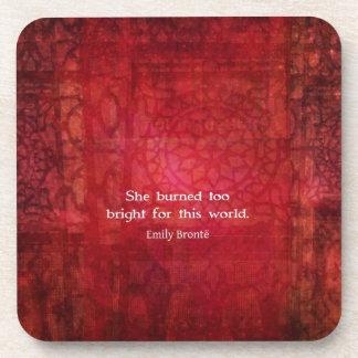 Cita de Emily Bronte - ella quemó demasiado brilla Posavaso