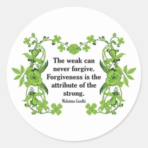 Cita de Gandhi… que el débil puede nunca perdonar… Pegatina Redonda