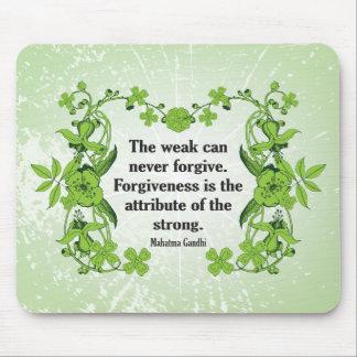 Cita de Gandhi… que el débil puede nunca perdonar… Alfombrillas De Ratones