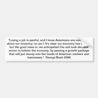 Cita de George Bush en la economía 2008 Pegatina De Parachoque