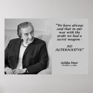 ¡Cita de Golda Meir - ninguna alternativa! Póster