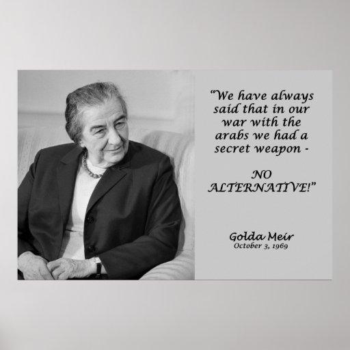 ¡Cita de Golda Meir - ninguna alternativa! Poster