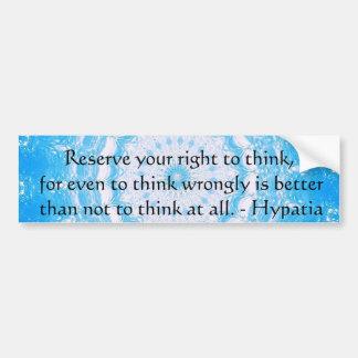 Cita de Hypatia sobre la libertad de pensamiento Pegatina Para Auto