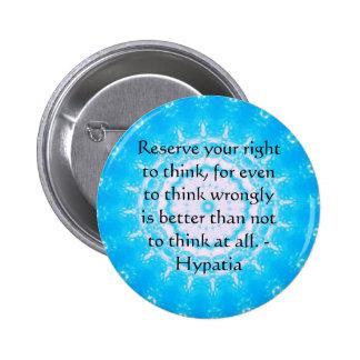 Cita de Hypatia sobre la libertad de pensamiento Pin Redondo De 2 Pulgadas