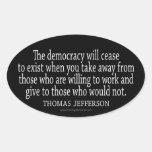 Cita de Jefferson en democracia Pegatina Ovaladas Personalizadas