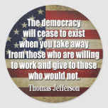 Cita de Jefferson: La democracia cesará… Pegatina Redonda