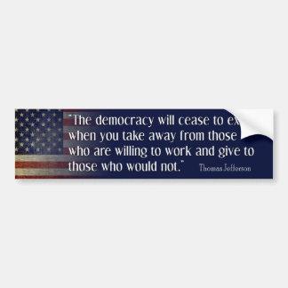 Cita de Jefferson: La democracia cesará… Pegatina Para Auto