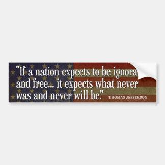 Cita de Jefferson: Si una nación espera ser… Pegatina Para Auto
