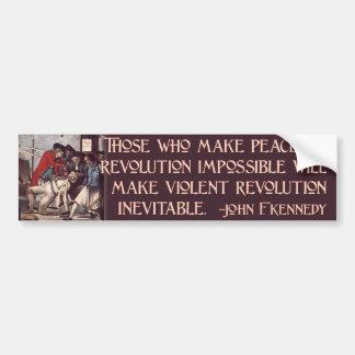 Cita de JFK en la revolución pacífica o violenta Etiqueta De Parachoque