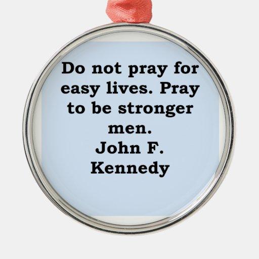 cita de John F. Kennedy Adorno Para Reyes