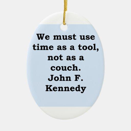 cita de John F. Kennedy Ornamento Para Arbol De Navidad