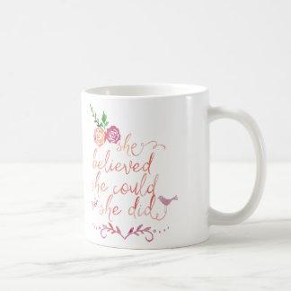 Cita de la acuarela que ella creyó que ella podría taza de café