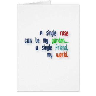 Cita de la amistad - un solo rosa puede ser mi tarjeta de felicitación