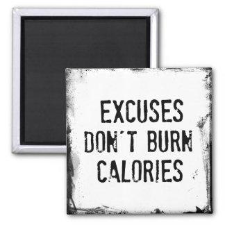 Cita de la aptitud. Las excusas no queman Imán Cuadrado