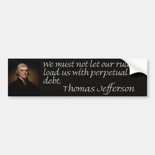 """Cita de la deuda de Thomas Jefferson """"que no debem Pegatina Para Auto"""
