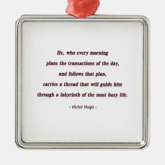 Cita de la mañana de Victor Hugo - él, que cada… Adorno Navideño Cuadrado De Metal