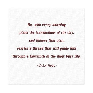 Cita de la mañana de Victor Hugo - él, que cada… Lona Estirada Galerias