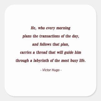 Cita de la mañana de Victor Hugo - él, que cada… Pegatina Cuadrada