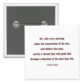 Cita de la mañana de Victor Hugo - él, que cada… Chapa Cuadrada 5 Cm