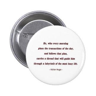 Cita de la mañana de Victor Hugo - él, que cada… Chapa Redonda 5 Cm