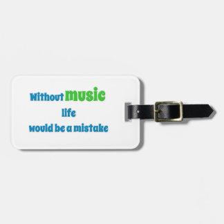 Cita de la música - sin música, la vida sería un etiquetas para equipaje