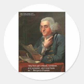 Cita de la sabiduría de Ben Frankling regalos y Etiquetas Redondas