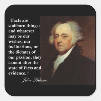 Cita de las cosas obstinadas de John Adams los Pegatina Cuadrada