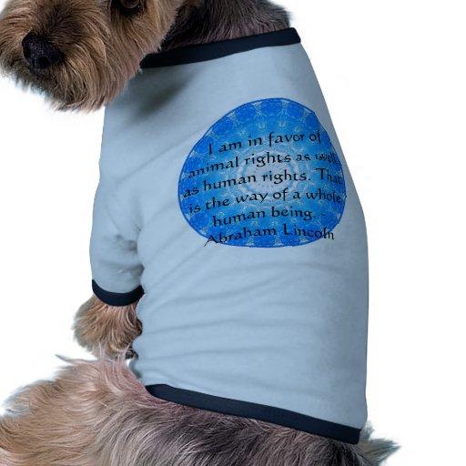 Cita de los derechos de los animales de Abraham Li Camiseta De Mascota