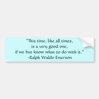 Cita de los tiempos de Ralph Waldo Emerson Etiqueta De Parachoque