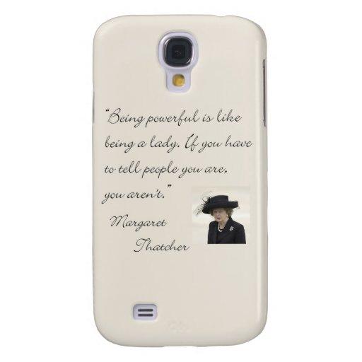 """Cita de Margaret Thatcher """"que es potente… """" Funda Para Galaxy S4"""