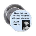 Cita de Mark Twain Pin Redondo De 2 Pulgadas
