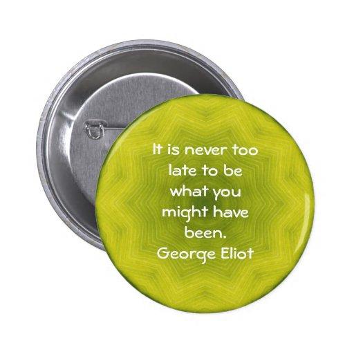Cita de motivación inspirada de George Eliot Pins