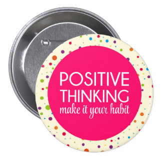 Cita de pensamiento positiva pin redondo de 3 pulgadas
