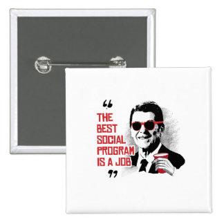 Cita de Reagan - el mejor programa social es un Pin Cuadrada 5 Cm